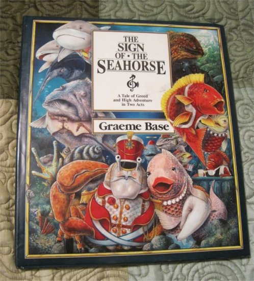 The Sign of the Seahorse -Graeme Base (Greed /High Adventure) Hardcover Book