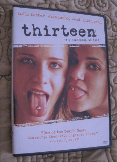 Thirteen DVD- Evan Rachel Wood, Holly Hunter, Nikki Reed,(Teen,Nudity,Sex, Drugs)