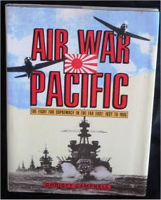 Air War Pacific The Fight for Supremacy in the Far East: -Hardcover by  Christy Campbell