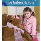 Machine Embroidery for Babies and Tots by Marie Zinno with CD-ROM