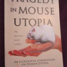 Tragedy In Mouse Utopia :The Sorcerer Lurks Within J.R. Vallentyne (SIGNED) Softcover Book