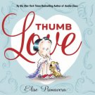 Thumb Love -Elise Primavera  (Thumb Sucking,Childrens habit)Hardcover for Children