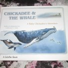 Chickadee & The Whale SIGNED by Author Catherine E.Clark HC