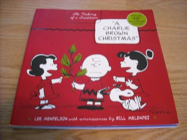 A Charlie Brown Christmas:The Making of a Tradition by Lee Mendelson (Peanuts/Schulz) FREE SHIPPING