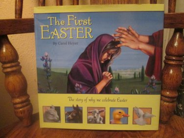The First Easter By Carol Heyer The Story Of Why We Celebrate Easter Hardcover FREE SHIPPING