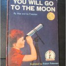 YOU WILL GO TO THE MOON by Mae and Ira Freeman 1959 FIRST PRINTING