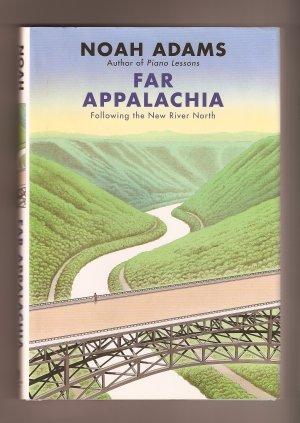 Far Appalachia by Noah Adams SIGNED