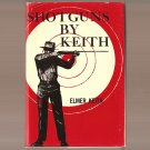 Shotguns By Keith Book