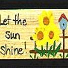 Let the Sun Shine - Sunflower Wooden Miniature