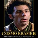 Framed Cosmo Kramer Seinfeld PARODY Motivational Poster
