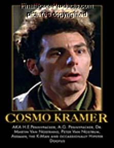 Inspirational Posters Parody on Framed Cosmo Kramer Seinfeld Parody Motivational Poster