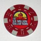 The Six Million Dollar Man Las Vegas Casino Poker Chip