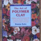 The Art of Polymer Clay Donna Kato New Softcover