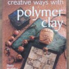 Creative Ways with Polymer Clay Dotty McMillan
