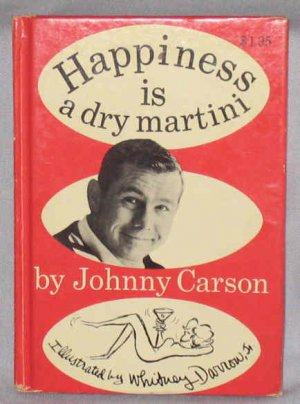 1965 Johnny Carson Happiness is a Dry Martini HB Cartoons