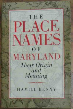 Genealogy History The Placenames of Maryland Origin and Meaning New