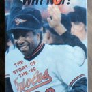 VHS Video Orioles '89 WHY NOT? Story of 1989 Orioles Factory Sealed