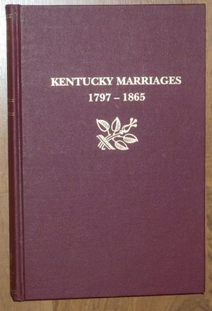 Genealogy KENTUCKY MARRIAGES 1797-1865 by G. Glenn Clift HB EXC