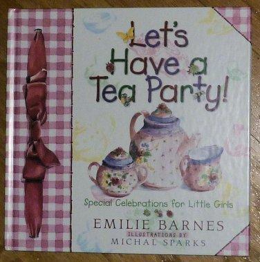 Emilie Barnes Let's Have a Tea Party Hardback Book 1997