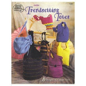 Trendsetting Totes crochet 8 design patterns for cotton yarn bags