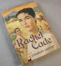 Rachel Cade - a 1956 novel by Charles Mercer - book club edition romance