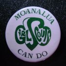 Girls Scout Pin Back Button - Moanalua Can Do