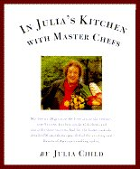 In Julia's Kitchen with Master Chefs by Julia Child Cookbook