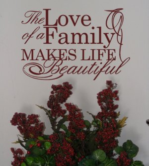 The Love of a Family Makes Life Beautiful Vinyl wall Decal art decor