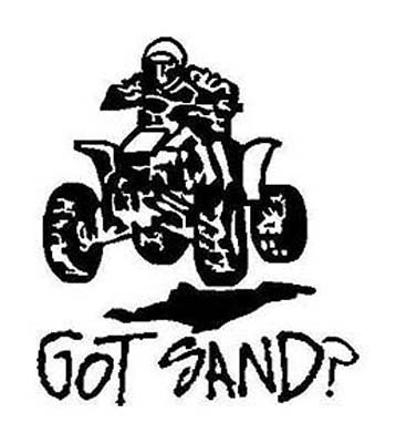 ATV GOT SAND? Vinyl sticker / decal