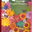 Exotic paper flowers patterns and directions book HP 118