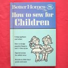 How to Sew for Children Better Homes and Gardens Book