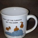 DON'T LET THE TURKEYS GET YOU DOWN. Mug Vintage Boynton