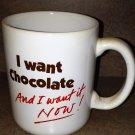 I want Chocolate And I want it NOW! Mug Vintage Hallmark