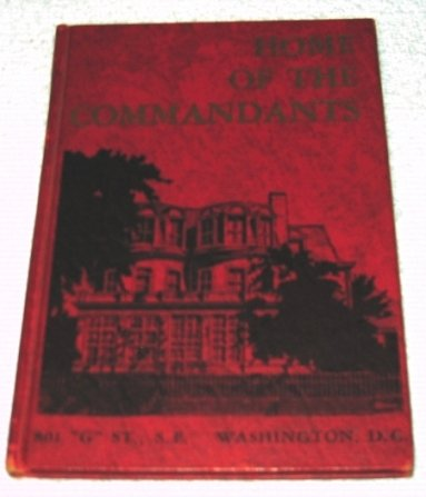 1st Edition~Home of the Commandants~Leatherneck Assoc~1956