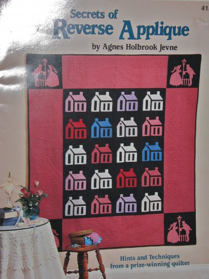 New --  Secrets of Reverse Applique Hints and Techniques for Quilting and Sewing