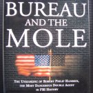 The Bureau and the Mole, Unmasking of Robert Philip Hanssen, Most Dangerous Double Agent in FBI
