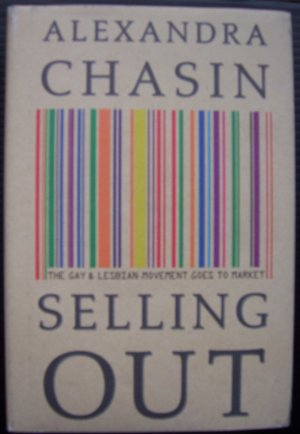 SELLING OUT Gay & Lesbian Movement Goes to Market HB