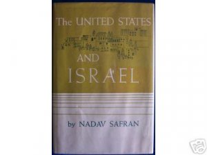 The UNITED STATES AND ISRAEL by Nadav Safran