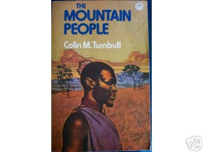 The MOUNTAIN PEOPLE by Colin Turnbull, African anthropology
