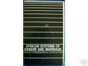 AFRICAN SYSTEMS OF KINSHIP & MARRIAGE, sociology