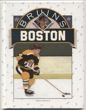 BOSTON BRUINS Hockey Team NHL History Book ROSS RENNIE