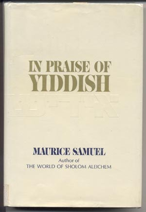 IN PRAISE OF YIDDISH History of Jew People JEWISH LANGUAGE Maurice Samuel DJ