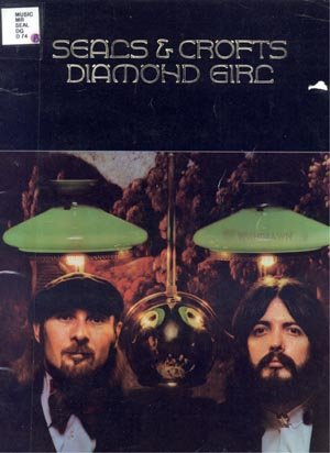 Seals & Crofts Diamond Girl GUITAR PIANO MUSIC SONGBOOK Lyrics