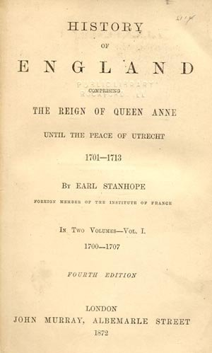 Reign of Queen Anne ENGLAND ENGLISH HISTORY Earl Stanhope 1872