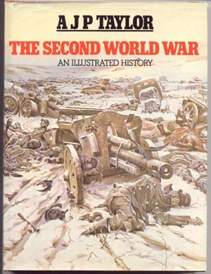 Second World War WWII Illustrated Photo History A.J.P. TAYLOR 1*DJ