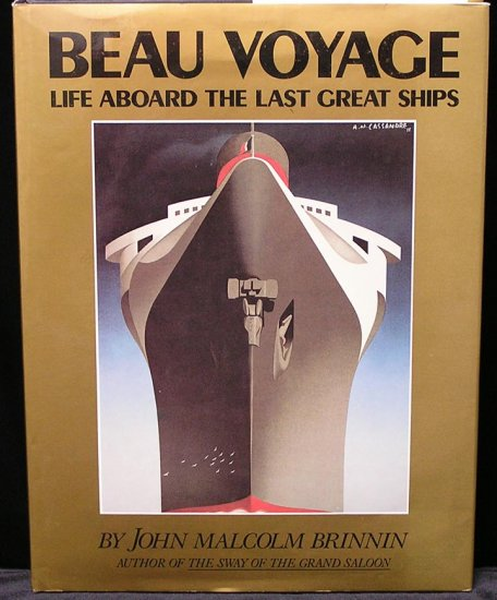 BEAU VOYAGE Life Aboard Last Great Ship Ocean Liner CRUISE SHIP Queen Mary JOHN BRINNIN