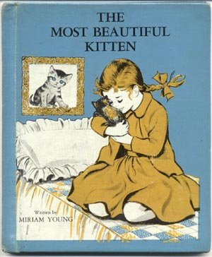 Most Beautiful Kitten ANGORA CAT Miriam Young  HB Book MISS SUZY