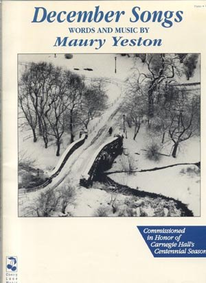 December Song MAURY YESTON SONGBOOK Lyrics VOCAL Piano MUSIC Carnegie Hall BERNARD JACOBSON