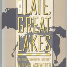 Late Great Lakes ENVIRONMENTAL HISTORY Ecology WILLIAM ASHWORTH Book 1st DJ