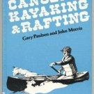 Canoeing Kayaking & Whitewater Rafting Guide Book MANUAL Outings SAFETY Gary Paulsen HB